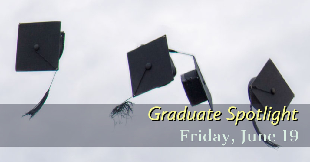 graduate spotlight June 19